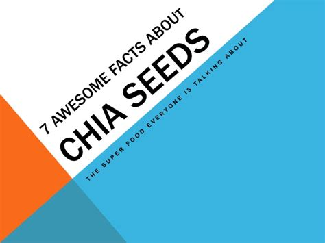 7 Awesome Facts by 7 Awesome Facts About Chia Seeds