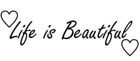 life is beautiful blogspot the unbeatable feelings life is beautiful