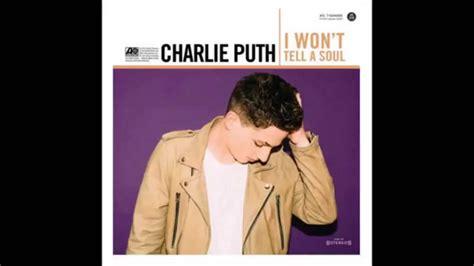 charlie puth i won t charlie puth i won t tell a soul audio youtube
