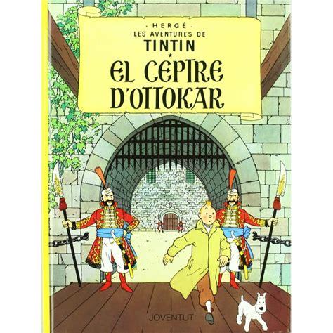 el cetro de ottokar 8426102751 193 lbum las aventuras de tint 237 n el cetro de ottokar bd addik