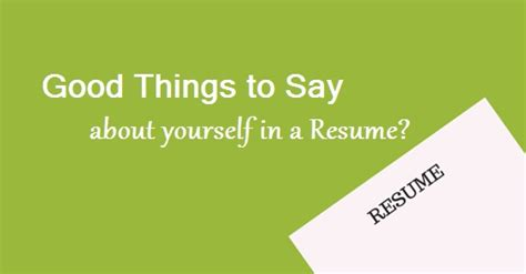 things to about a resume 12 things to say about yourself in a resume wisestep