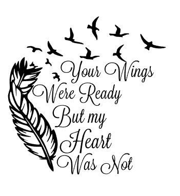 feather tattoo your wings were ready your wings were ready but my heart was not decal for glass