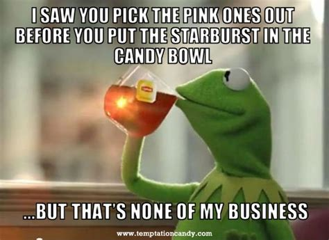 Starburst Meme - 17 best images about candy memes on pinterest in love
