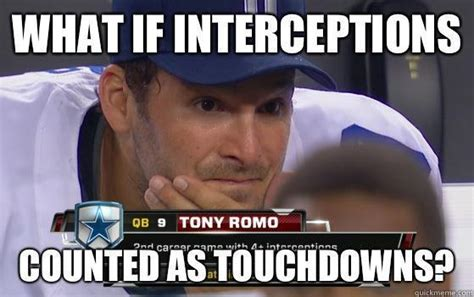 Tony Romo Interception Meme - tony romo