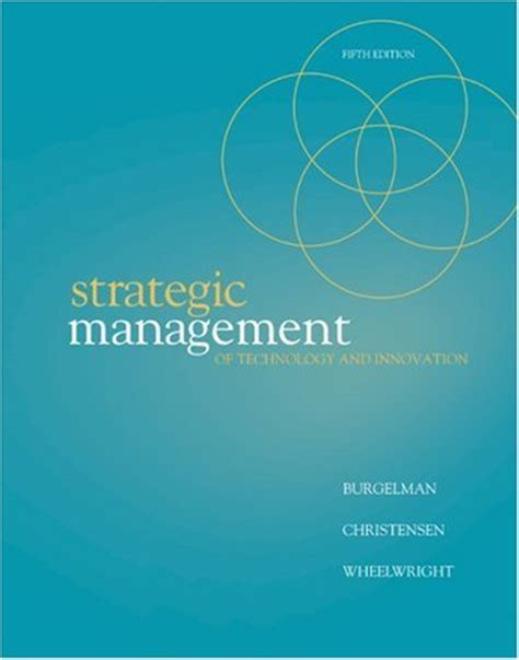 Mba Innovation And Technology Management by Strategic Management Of Technology And Innovation 5th