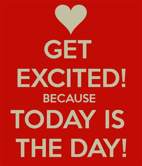 get excited because today is the day poster noorina