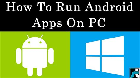 how to run android android apps on pc windows 7 8 10 2017 - How To Run Android Apps On Pc