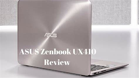 Zenbook Ux410 asus zenbook ux410 review asus zenbook ux410 review 2017