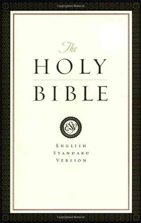 the holy bible english the holy bible english standard version by anonymous