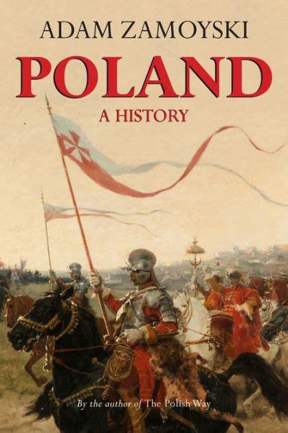 poland a history by adam zamoyski paperback barnes noble 174