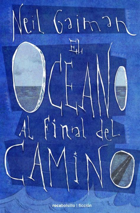leer el oceano al final del camino libro e pdf para descargar el oc 233 ano al final del camino neil gaiman roca libros