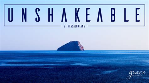 Good Sermon On The Church #7: Unshakeable---All-Spelling-Correct.001.jpeg