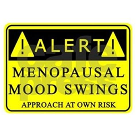 mood swings and menopause menopause gifts merchandise menopause gift ideas