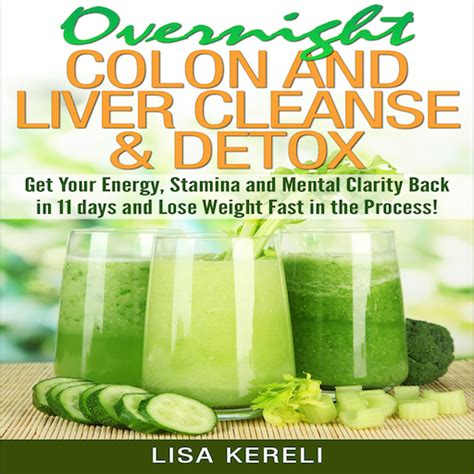 Colon And Liver Cleanse And Detox by Overnight Colon And Liver Cleanse Detox Get