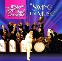 which was true about swing music pasadena roof orchestra albums