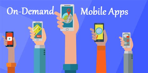 on demand mobile opt for on demand mobile apps for delivering personalized