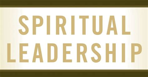 biblical leadership theology for the everyday leader biblical theology for the church books 14 great quotes on spiritual leadership