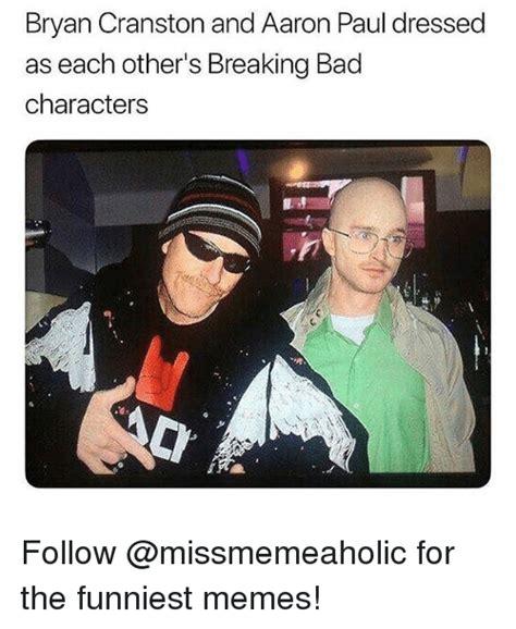 Bryan Cranston Memes - 25 best memes about breaking bad breaking bad memes