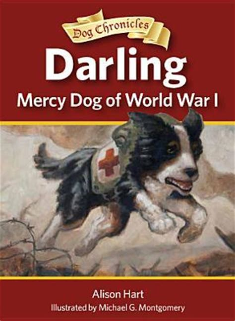 liberty dogs of world war ii books mercy of world war i by alison hart