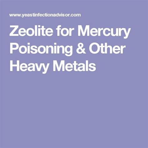 Zeolite Detox Mercury by Best 25 Mercury Poisoning Ideas On What Is