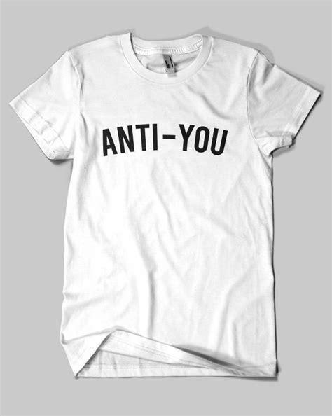 You T Shirt anti you t shirt