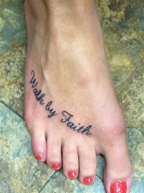 walk by faith tattoos quot walk by faith quot foot tattoos