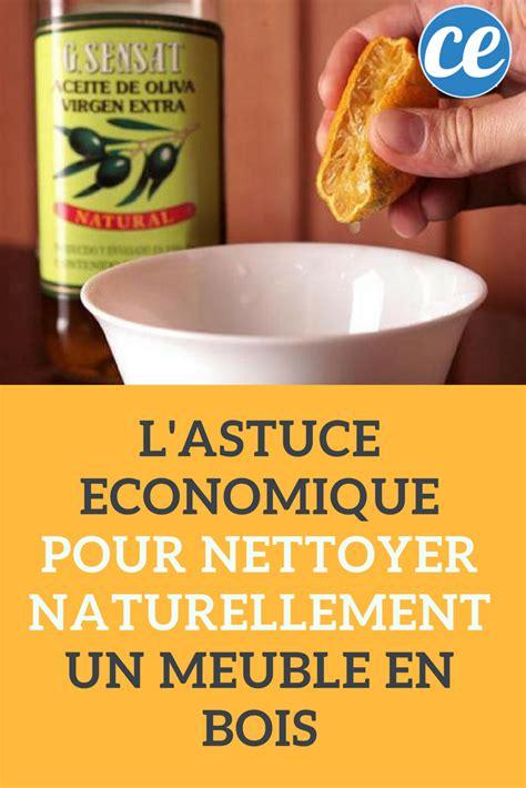 Nettoyer Meuble En Bois Naturellement by L Astuce Economique Pour Nettoyer Naturellement Un Meuble