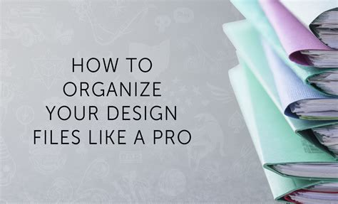 graphics design how to how to organize your graphic design files
