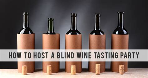 how to host a wine tasting party ideas wine folly how to host a blind wine tasting party the o jays wine