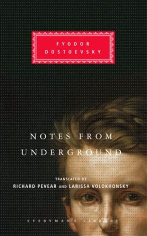 notes from the underground notes from the underground by fyodor dostoevsky