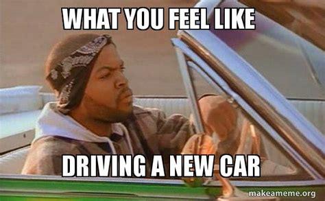 New Driver Meme - new car meme 28 images new car meme 28 images new meme
