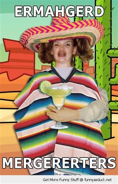 Margarita Meme - ermahgerd mergererters hilarious stuff crude humor