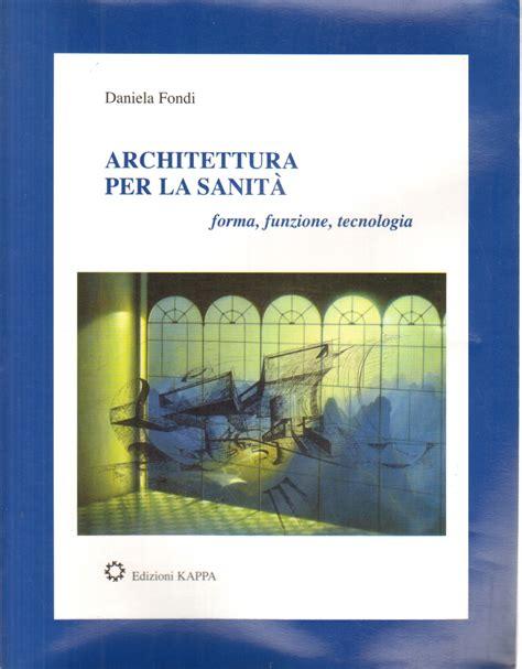 libreria architettura architettura per la sanit 224 daniela fondi architettura