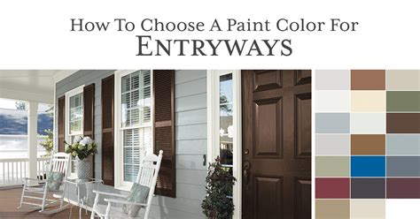 how to select paint colors how to choose a paint color for an entryway