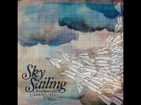 an airplane carried me to bed sky sailing an airplane carried me to bed youtube