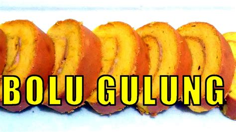 youtube membuat bolu resep bolu gulung youtube