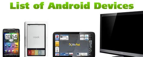 what is an android device list of android devices androidtapp