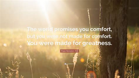 the world promises you comfort pope benedict xvi quote the world promises you comfort