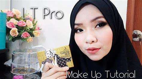 Eyeshadow Lt Pro Naturally Glam lt pro naturally glam make up tutorial bahasa cikal ananda