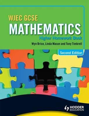 wjec gcse mathematics higher homework book wyn brice 9781444115307