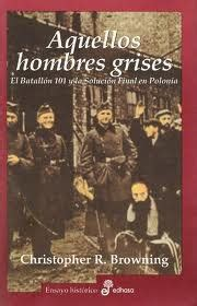 libro ordinary men revised blitzkrieg rese 241 as libros quot aquellos hombres grises quot