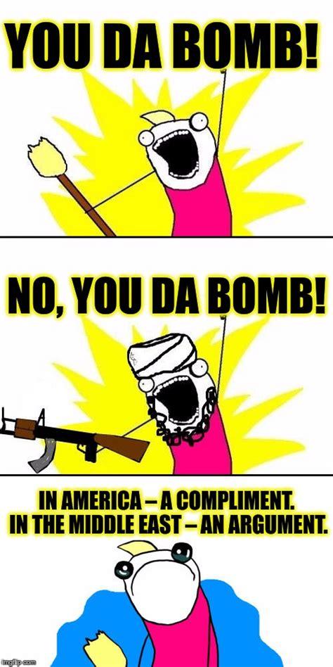 Bomb Meme - da bomb imgflip