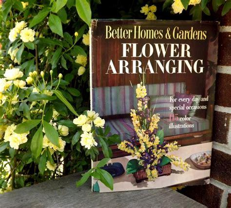 Better Homes And Gardens Flowers 1957 Book Better Homes And Gardens Flower Arranging 1957 Birth Year Gardens