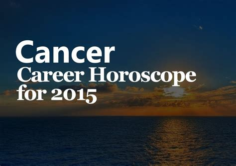cancer career horoscope 2015 trusted psychic mediums