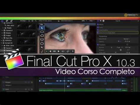 youtube tutorial final cut pro x tutorial completo di final cut pro x 10 4 presentazione