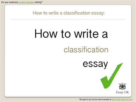 How To Write A Classification Essay by How To Write A Classification Essay