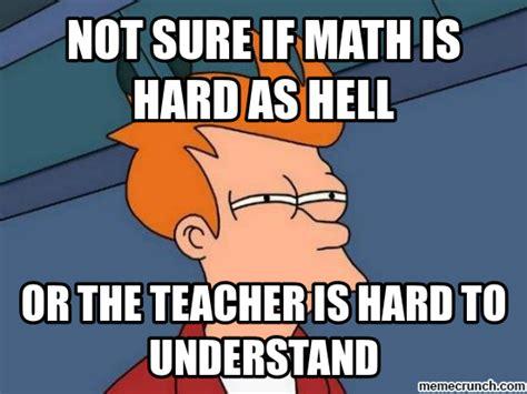 Maths Memes - the gallery for gt math teacher meme