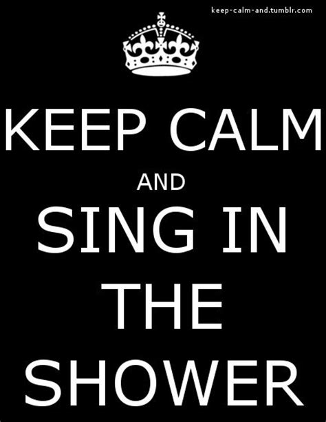 Singing In The Shower Lyrics by Sing In The Shower Keep Calm And