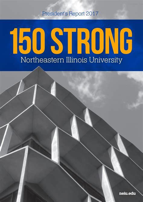 Northeastern Illinois Mba Accreditation by Neiu President S Report 2017 By Northeastern Illinois