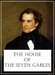 themes in the house of the seven gables the house of the seven gables by nathaniel hawthorne